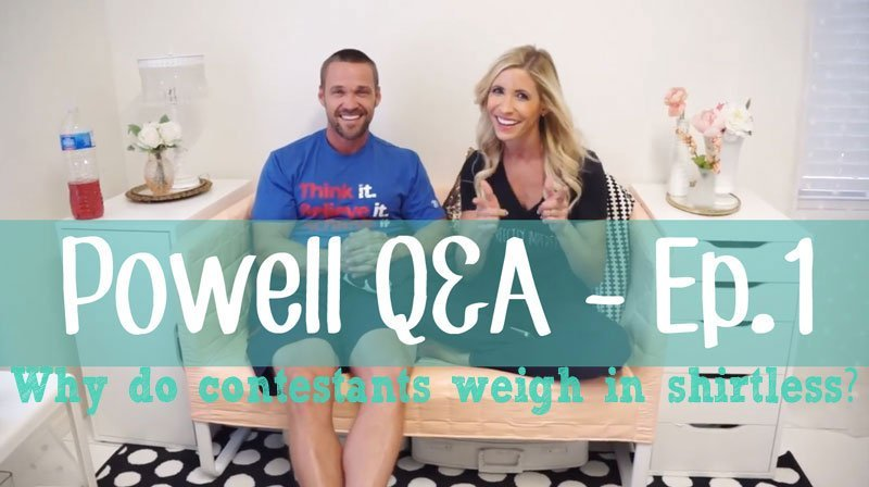 Q&A with the Powells – Ep1 – Why do contestants weigh in shirtless?